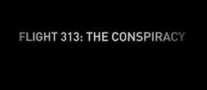 film Flight 313, the Conspiracy